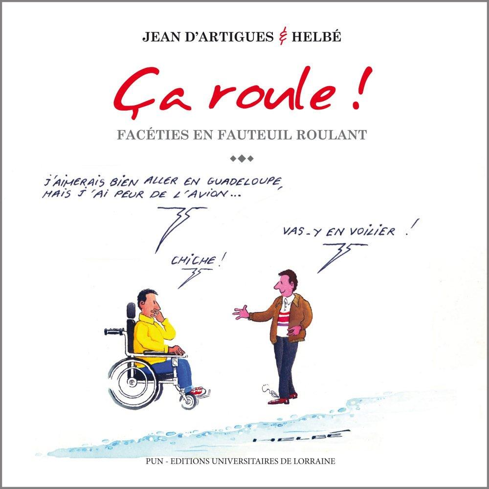Album ça roule, facéties en fauteuil roulant de Jean d'Artigues et Helbé